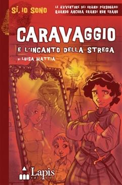 Caravaggio e l'incanto della strega - Clicca per visualizzare la scheda dettagliata del libro