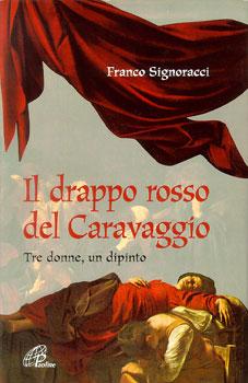 Il drappo rosso del Caravaggio - Clicca per visualizzare la scheda dettagliata del libro