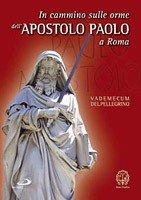 In cammino sulle orme dell'apostolo Paolo a Roma - Clicca per visualizzare la scheda dettagliata del libro