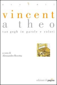 Vincent a Theo - Clicca per visualizzare la scheda dettagliata del libro