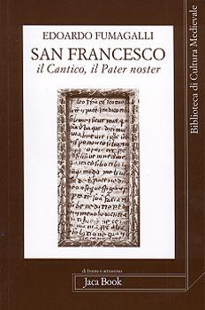 San Francesco, il Cantico, il Pater Noster - Clicca per visualizzare la scheda dettagliata del libro