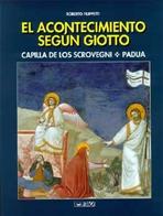 El acontecimiento segun Giotto - Clicca per visualizzare la scheda dettagliata del libro
