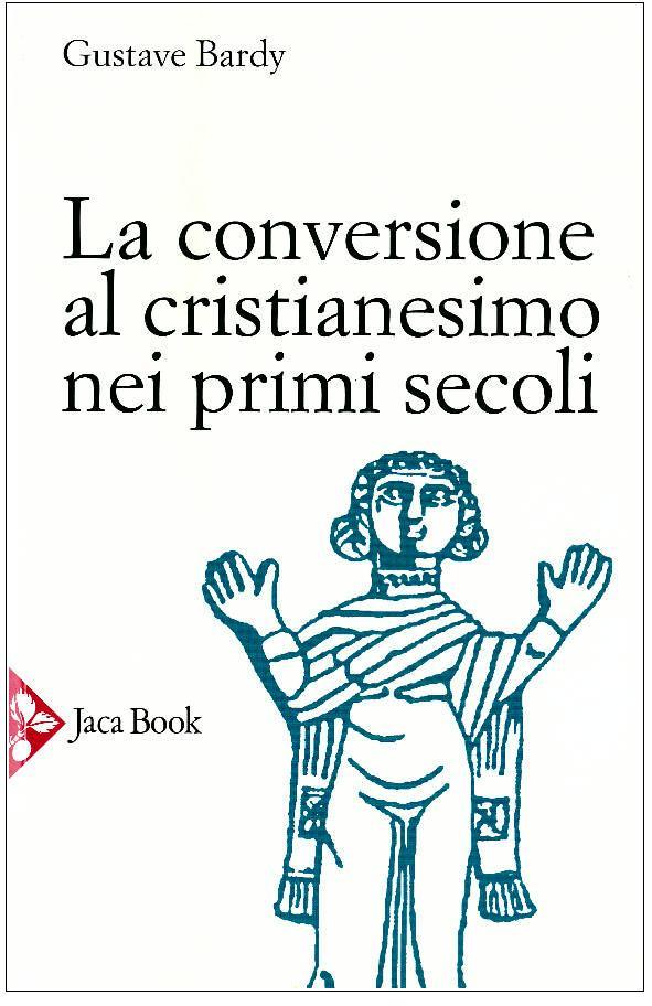 La conversione al cristianesimo nei primi secoli - Clicca per visualizzare la scheda dettagliata del libro