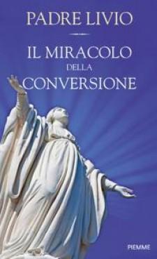 Il miracolo della conversione - Clicca per visualizzare la scheda dettagliata del libro