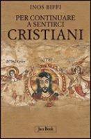 Per continuare a sentirci cristiani - Clicca per visualizzare la scheda dettagliata del libro