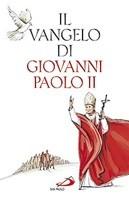 Il vangelo di Giovanni Paolo II - Clicca per visualizzare la scheda dettagliata del libro