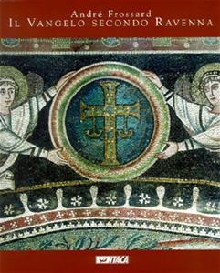 Il Vangelo secondo Ravenna - Clicca per visualizzare la scheda dettagliata del libro