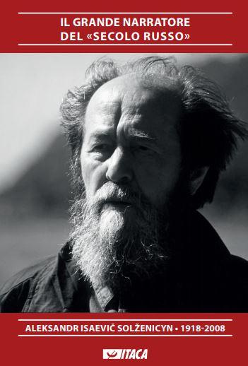 Aleksandr Solzenicyn - Il Grande Narratore del secolo russo - Catalogo della Mostra